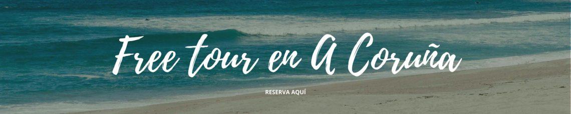 FREE TOUR GRATIS EN A CORUÑA