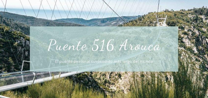 Puente 516 Arouca (Portugal)