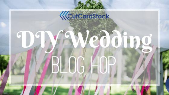CutCardStock DIY Wedding Blog Hop + Giveaway