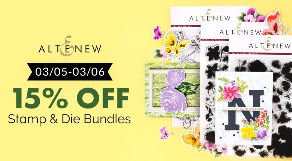 15% off Altenew Stamp & Die Bundles