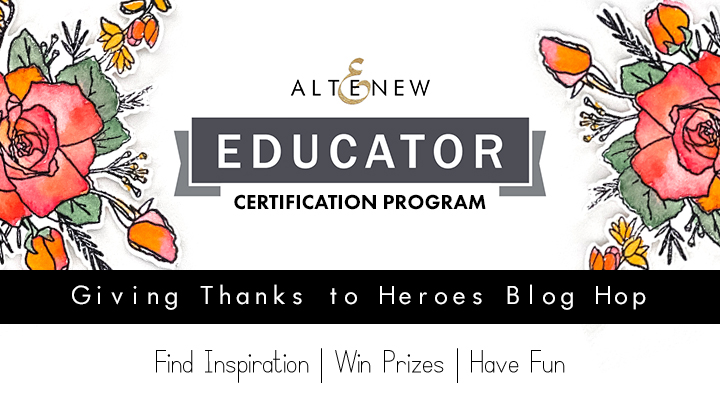 Altenew Educator Giving Thanks to Heroes Blog Hop
