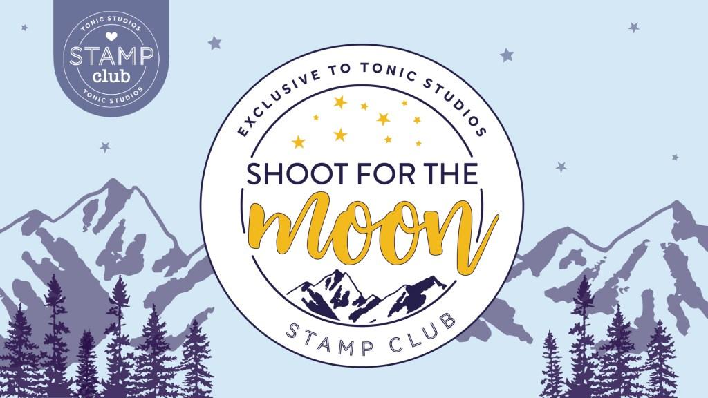 Tonic Studios Shoot For The Moon Blog Hop
