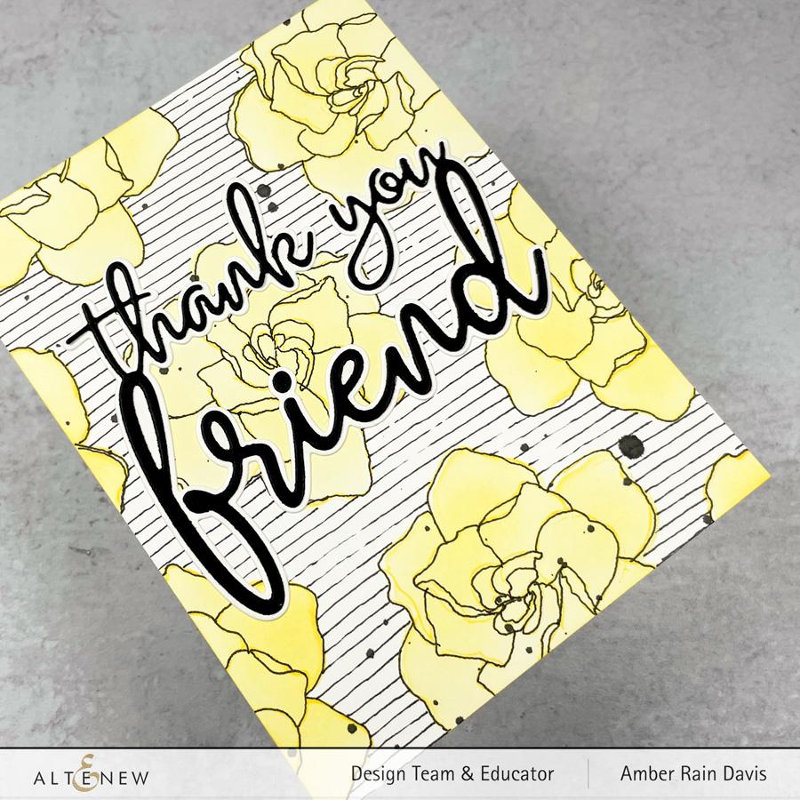 Altenew Gardenia Duo & Thank You For Being My Friend Die Set