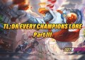 2020 Champions Lore for Those Who Are Too Lazy to Read [Part 3] 9