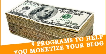 9 Programs to Help You Make Money with Your Blog