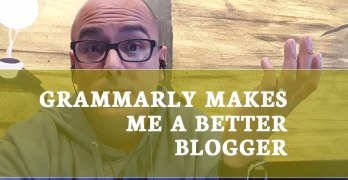 Grammarly Makes Me a Better Blogger, Let Me Tell You Why