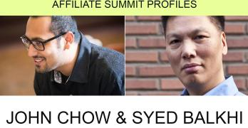 Interview with John Chow and Syed Balkhi – Affiliate Summit Profiles