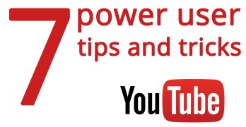7 Youtube Power User Tips and Tricks