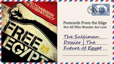 The Suleiman Dossier | The Future of Egypt