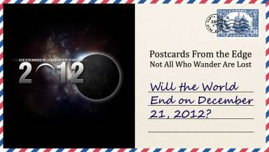 Will the World End on December 21, 2012?
