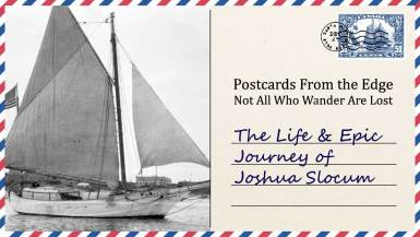 The Life & Epic Journey of Joshua Slocum