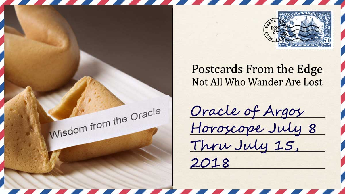 Oracle of Argos | Horoscope July 8 – 15, 2018
