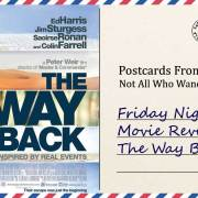 Friday Night Movie Review: The Way Back