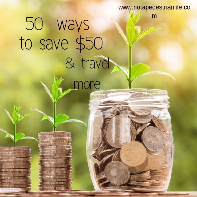 50 ways to save $50 and travel more