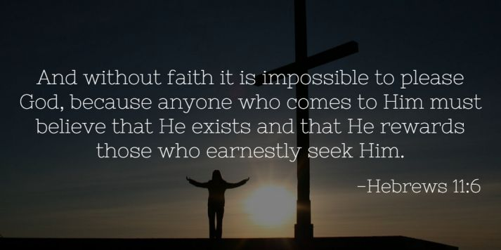 without faith it's impossible to please God