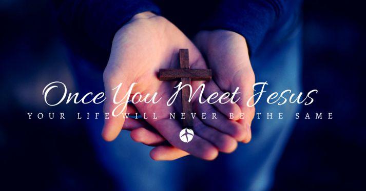 Once You Meet Jesus