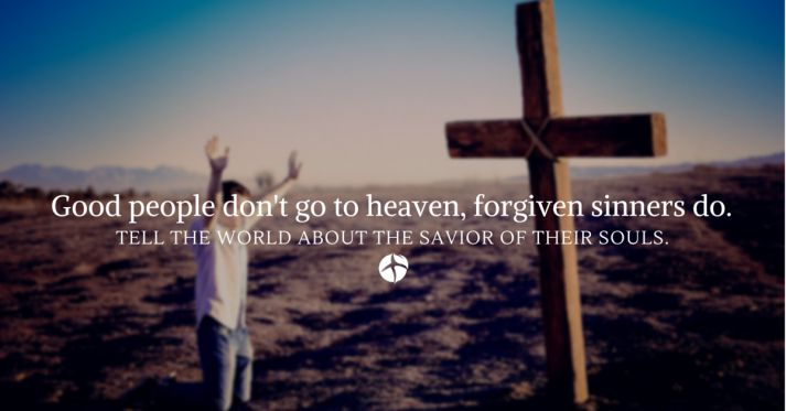 Good people don't go to heaven, forgiven sinners do