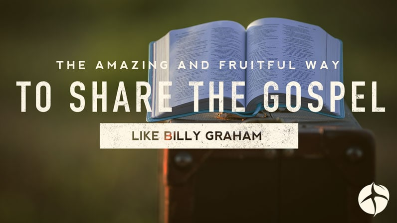 The amazing and fruitful way to share the gospel like Billy Graham