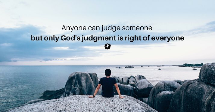 Only God can judge righteously