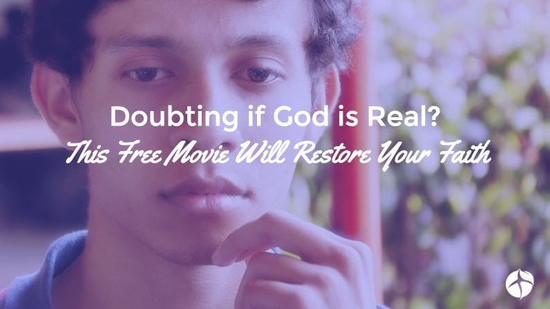 doubting if God is real? this free movie will restore your faith