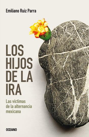 Los hijos de la ira; Emiliano Ruiz Parra