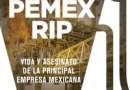 Pemex RIP. Historias de un latrocinio sistémico