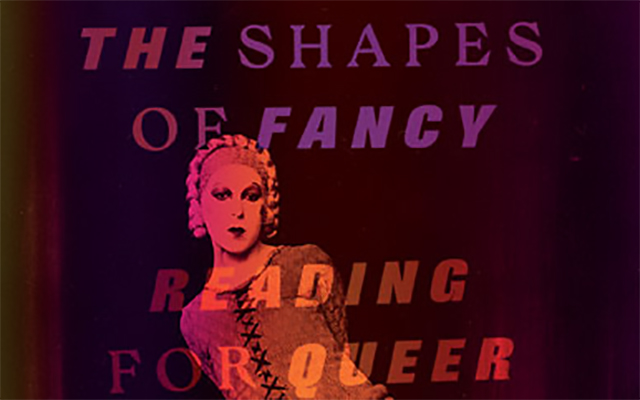The Shapes of Fancy: Reading for Queer Desire in Early Modern Literature
