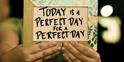 perfect day quotes