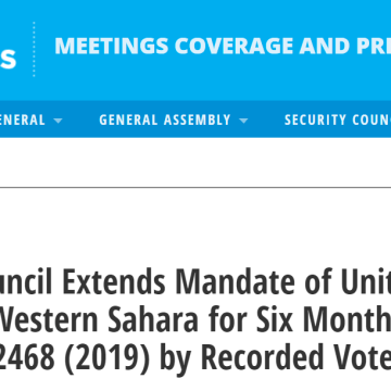 Security Council Extends Mandate of United Nations Mission in Western Saharafor Six Months, Adopting Resolution 2468 (2019) by Recorded Vote   Meetings Coverage and Press Releases