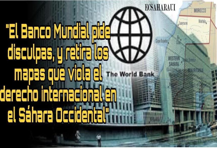 El Banco Mundial retira los mapas que violan el derecho internacional en el Sáhara Occidental y la soberanía de su pueblo
