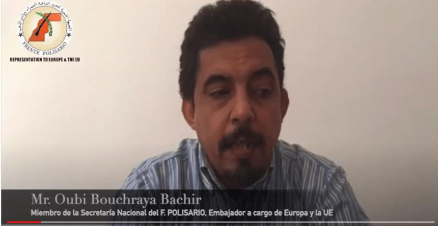 Declaración de Oubi Bouchraya, miembro del SN del F. Polisario y Embajador a cargo de Europa y la UE