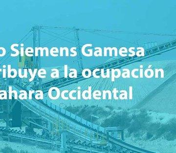 Cómo Siemens Gamesa contribuye a la ocupación del Sáhara Occidental.