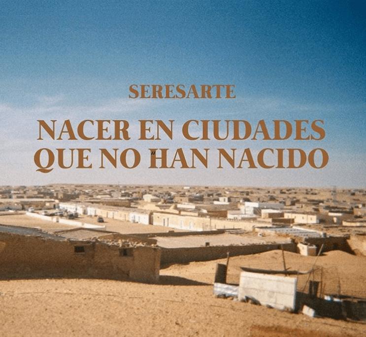 """Exposición virtual """"Nacer en ciudades que no han nacido"""" – #AmigosPorUnSaharaLibre"""