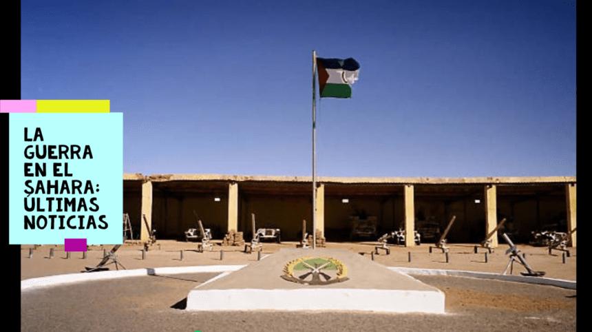 LA GUERRA EN EL SAHARA: últimas noticias