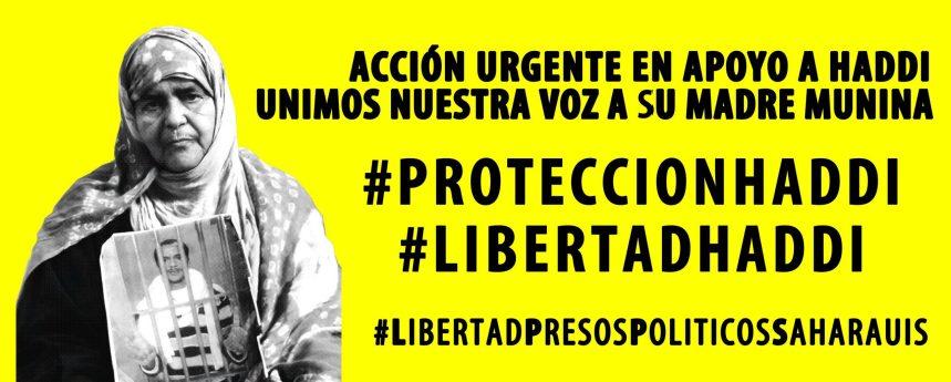 CAMPAÑA EN APOYO AL PRESO POLÍTICO SAHARAUI HADDI. UNAMOS NUESTRA VOZ A SU MADRE MUNINA – #PotecciónHaddi #LibertadHaddi #LibertadPresosPolíticosSaharauis