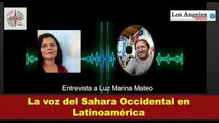 La voz de Sahara Occidental en Latinoamérica: Luz Marina Mateo