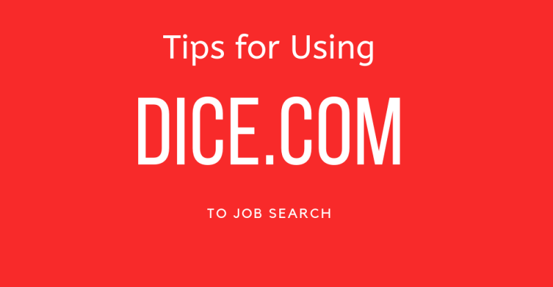 Tips for Using Dice.com to Job Search