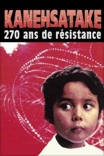 Affiche - Kanehsatake: 270ans de résistance.