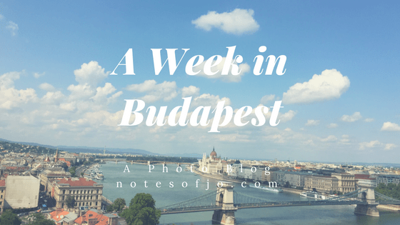 Photo Blog: A Week in Budapest