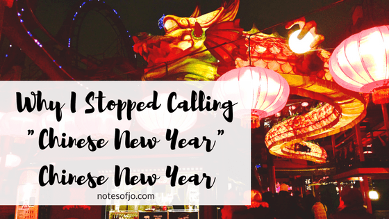"Why I stopped calling ""Chinese New Year"" Chinese New Year"