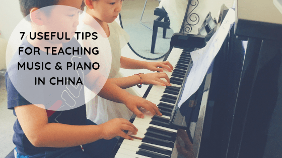 7 Useful Tips for Teaching Music & Piano in China