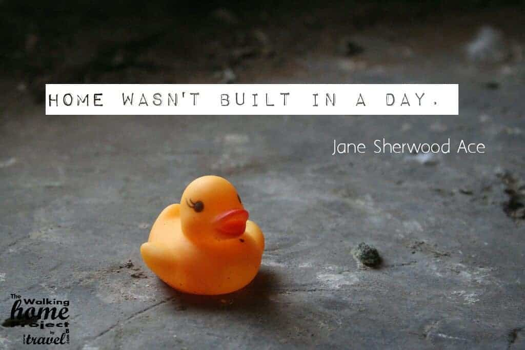 Quotes: Jane Sherwood-Ace - Home wasn't built in a day