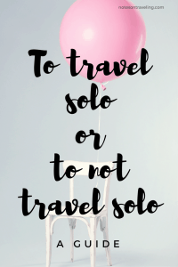 This post is for everybody wondering whether solo travel is for them & for those who always travel solo. Spoiler alert: Both travel styles have perks.