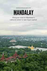 Let me take you on a tour of Myanmar's last royal capital, including Kuthodaw Pagoda, Mahamuni Buddha, Mandalay Royal Palace, and the best spot for sunrise on Mandalay Hill. This post also includes plenty of practical info to plan your Mandalay itinerary. #travelguide #myanmaritinerary #travelblog