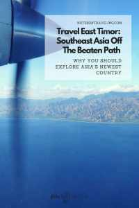 Is there any backpacking in Southeast Asia off the beaten path left? Yes! Travel East Timor, a destination full of gems that few backpackers have explored! #offthebeatenpath #backpacking #southeastasia