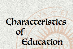 10 Characteristics of Education In Our Life