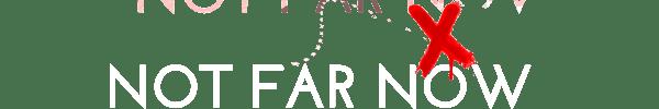 Not Far Now Logo