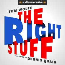 Tom Wolfe's The Right Stuff performed by Dennis Quaid (Audible)