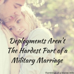 Deployments Aren't The Hardest Part of A Military Marriage
