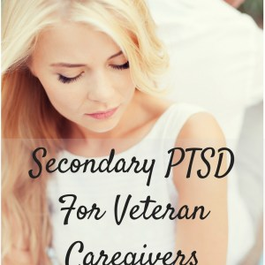 Secondary PTSD For Veteran Caregivers